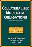 Collateralized Mortgage Obligations : Analysis, Valuation and Portfolio Strategy, Davidson, Andrew S. and Ho, Thomas S. Y., 1557384991