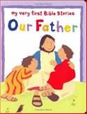 Our Father, Lois Rock, 1561484997
