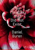 The Museum That Did Not Exist, Bernard Blistene and Laurent Le Bon, 3791344994