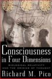Consciousness in Four Dimensions, Richard M. Pico, 0071354999