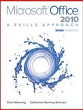 Microsoft Office Word 2010 : A Skills Approach, Manning, Cheryl and Swinson, Catherine Manning, 0077394992