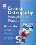Cranial Osteopathy : Principles and Practice, Liem, Torsten, 0443074992