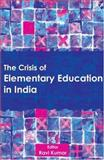 The Crisis of Elementary Education in India, , 0761934995