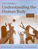 Case Studies for Understanding the Human Body, Braude, Stanton and Goran, Deena, 1449604994