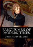Famous Men of Modern Times, John Henry Haaren, 1495384993