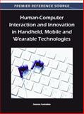 Human-Computer Interaction and Innovation in Handheld, Mobile and Wearable Technologies, Joanna Lumsden, 1609604997