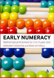 Early Numeracy : Mathematical Activities for 3 to 5 Year Olds, Sangster, Margaret and Catterall, Rona, 184706499X