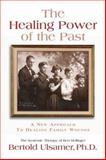 The Healing Power of the Past, Bertold Ulsamer, 1887424997