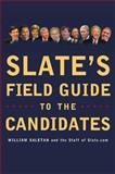 Slate's Field Guide to the Candidates 2004, William Saletan, 0452284996