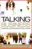 Talking Business : Making Communication Work, Clutterbuck, David and Cage, Stephanie, 0750654996