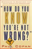 How Do You Know You're Not Wrong?, Paul Copan, 0801064996