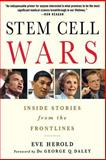 Stem Cell Wars, Eve Herold, 1403984999