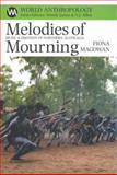 Melodies of Mourning : Music and Emotions in Northern Australia, Magowan, Fiona, 1920694994