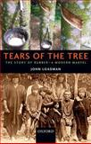 Tears of the Tree : The Story of Rubber - a Modern Marvel, Loadman, John, 019870500X