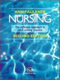 Nursing : The Reflective Approach to Adult Nursing, Faulkner, Ann, 0412605007