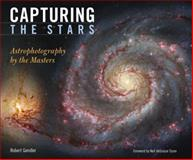 Capturing the Stars, Robert Gendler, 0760335001