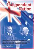 Independent Nation : The Evolution of Australian Foreign Policy 1901-1946. Australia, the British Empire and the Origins of Australian-Indonesian Relations, Henry, Adam, 0980665000