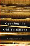 Opening the Old Testament, Dell, Katharine, 1405125004