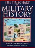 The Timechart of Military History : 3000 B. C. to the Present, Chandler, David G., 1903025001