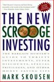 The New Scrooge Investing : The Bargain Hunter's Guide to Thrifty Investments, Super Discounts, Special Privileges and Other Money-Saving Tips, Skousen, Mark, 0071355006