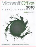 Microsoft Office Excel 2010 : A Skills Approach, Complete, Manning, Cheryl and Swinson, Catherine Manning, 007739500X