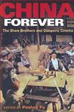 China Forever : The Shaw Brothers and Diasporic Cinema, , 0252075005