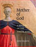 Mother of God, Miri Rubin, 0300105002