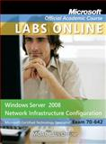 Windows Server 2008 Network Infrastructure Configuration : Exam 70-642, Microsoft and Microsoft Official Academic Course, 0470875003