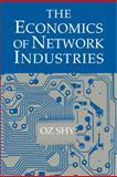 The Economics of Network Industries, Shy, Oz, 0521805007