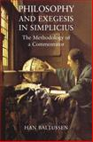 Philosophy and Exegesis in Simplicius : The Methodology of a Commentator, Baltussen, Han, 071563500X