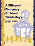 A Bilingual Dictionary of School Terminology 9780932825001