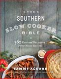 The Southern Slow Cooker Bible, Tammy Algood, 1401605001