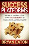 Success Platforms, Bryan Eaton, 1614485003