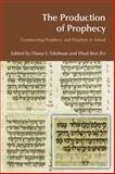 The Production of Prophecy : Constructing Prophecy and Prophets in Yehud, , 1845535006