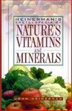 Dr. Heinerman's Encyclopedia of Nature's Vitamins and Minerals, Heinerman, John, 0132585006