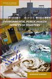 Environmental Public Health Impacts of Disasters : Hurricane Katrina, Workshop Summary, Research, and Medicine Roundtable on Environmental Health Sciences, Board on Population Health and Public Health Practice, Institute of Medicine, 0309105005