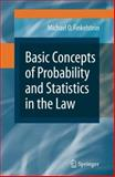 Basic Concepts of Probability and Statistics in the Law, Finkelstein, Michael O., 038787500X
