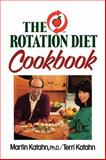 The Rotation Diet Cookbook, Katahn, Martin and Katahn, Terri, 0393335003