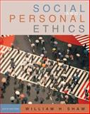 Social and Personal Ethics, Shaw, William H., 0495095001