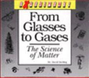 From Glasses to Gases, David Darling, 0875185002