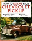How to Restore a Chevrolet Pickup, Brownell, Tom, 0879385006