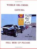World Oil Crisis Gotcha, Reed, James Eric, 0976925001