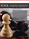 Successful Practitioners Guide to BCBOK(R) : Leveraging the Business Continuity Body of Knowledge to Increase Revenue, Protect Brands and Attract More Investors, Cannon, David L., 0979515009