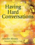 Having Hard Conversations, Abrams, Jennifer B., 1412965004
