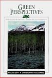 Green Perspectives : Thinking and Writing about Nature and the Environment, Levy, Walter and Hallowell, Christopher, 0065015002