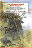 An Irishman in the Iron Brigade : The Civil War Memoirs of James P. Sullivan, Sergeant, 6th Wisconsin Volunteers, William J.K. Beaudot, 0823215008