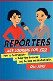 Reporters Are Looking for YOU!, Dan Janal, 1466345004