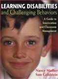 Learning Disabilities and Challenging Behaviors : A Guide to Intervention and Classroom Management, Mather, Nancy and Goldstein, Sam, 1557665001