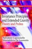 Invariance Principles and Extended Gravity : Theory and Probes, Capozziello, Salvatore, 161668500X