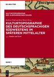 Kulturtopographie des deutschsprachigen Südwestens im späteren Mittelalter : Studien und Texte, Fleith, Barbara, 3484895004